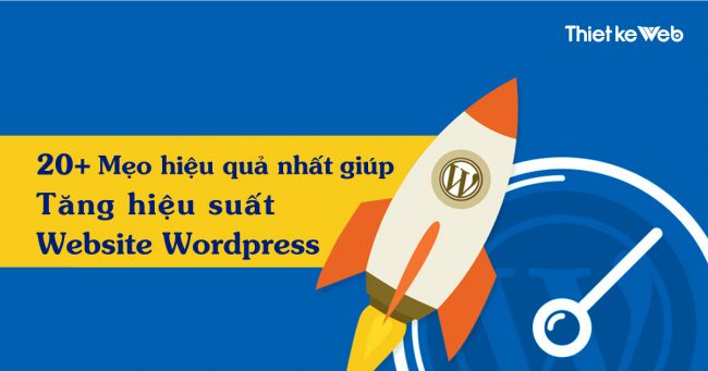 20+-meo-hieu-qua-nhat-giup-tang-hieu-suat-website-wordpress