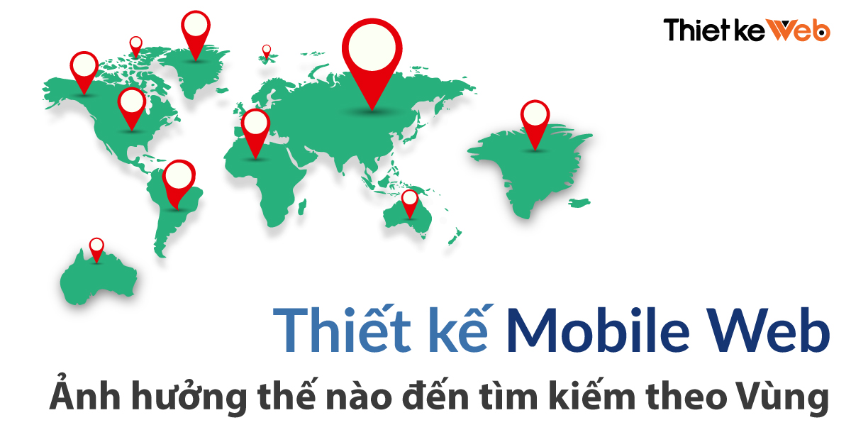 thiet-ke-mobile-web-anh-huong-the-nao-den-tim-kiem-theo-vung-cover