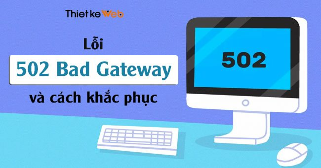 loi-502-bad-gateway-va-cach-khac-phuc