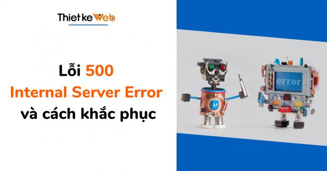 loi-500-internal-server-error-va-cach-khac-phuc
